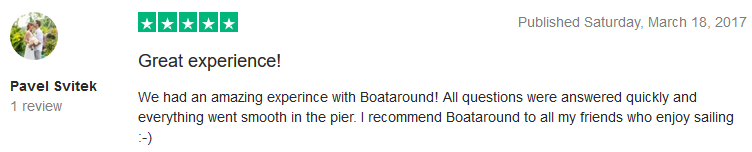 We had an amazing experince with Boataround! All questions were answered quickly and everything went smooth in the pier. I recommend Boataround to all my friends who enjoy sailing :-)